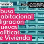 [INVITACIÓN]: SEMINARIO ABUSO HABITACIONAL, MIGRANTES Y NUEVAS POLÍTICAS DE VIVIENDA, 7 DE SEPTIEMBRE DE 2018