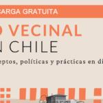 [PARA DESCARGAR] LO VECINAL EN CHILE: CONCEPTOS, POLÍTICAS Y PRÁCTICAS EN DISPUTA