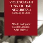 Libro: Violencias en una ciudad neoliberal: Santiago de Chile