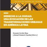 ¡Libro en descarga gratuita! «Derecho a la ciudad: una evocación de las transformaciones urbanas» CLACSO, IFEA, FLACSO.
